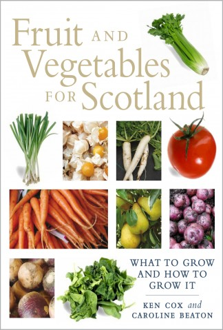 Fruit and Vegetables for Scotland By Kenneth Cox & Caroline Beaton