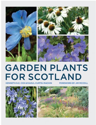 Garden plants for Scotland Kenneth Cox & Raoul Curtis Machin